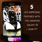 5 Life Improving Features with The Samsung Galaxy S5 + Gear Fit
