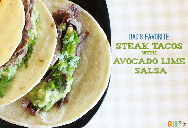 dads-favorite-steak-tacos-with-avocado-lime-salsa