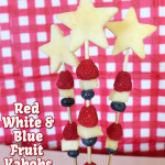 Kid Friendly Food: Red White and Blue Fruit Kabobs