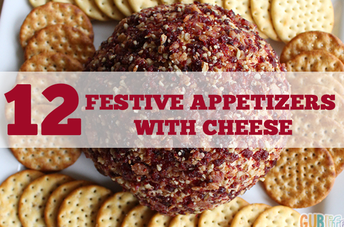 FESTIVE CHEESE appetizers
