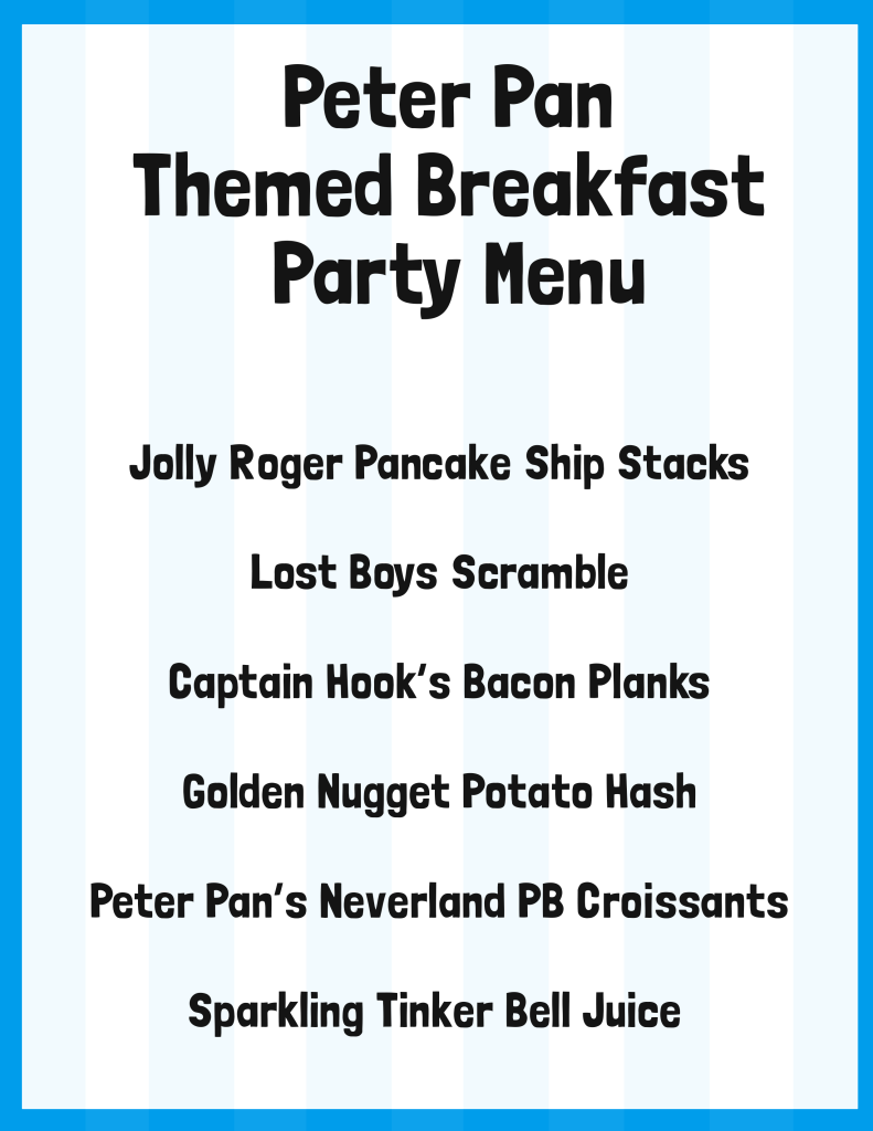 PETER PAN THEMED BREAKFAST PARTY MENU- printable