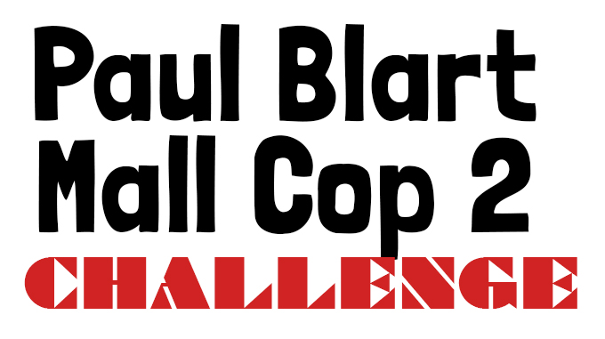 PAUL BLART MALL COP 2 CHALLENGE