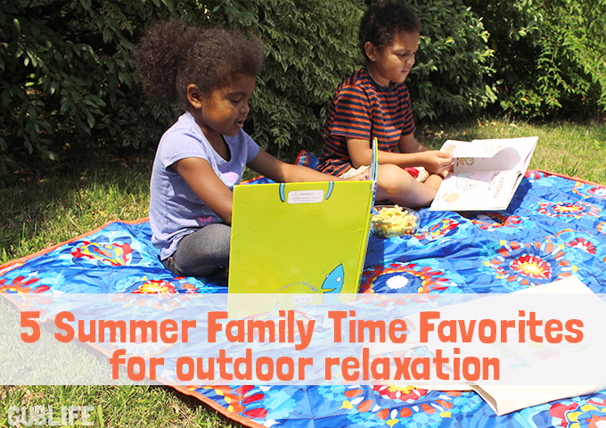 5 Summer Family Time Favorites for Outdoor Relaxation