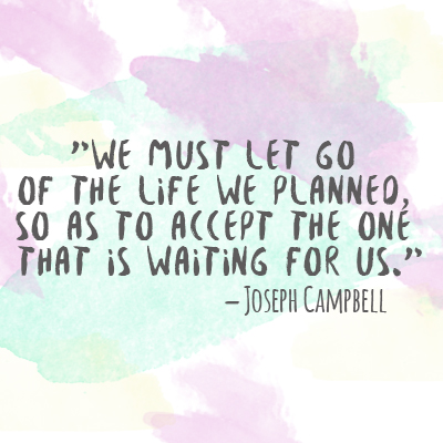 we must let go of the life we planned