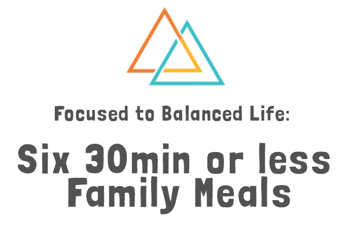 family meals in 30min or less