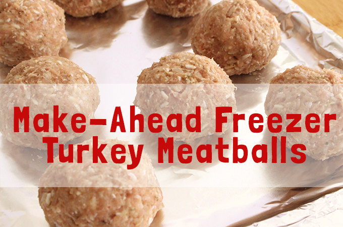 make ahead freezer turkey meatballs-
