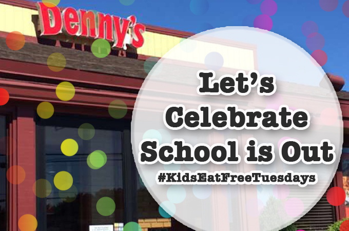 dennysdiner-kids-eat-free-schools-out